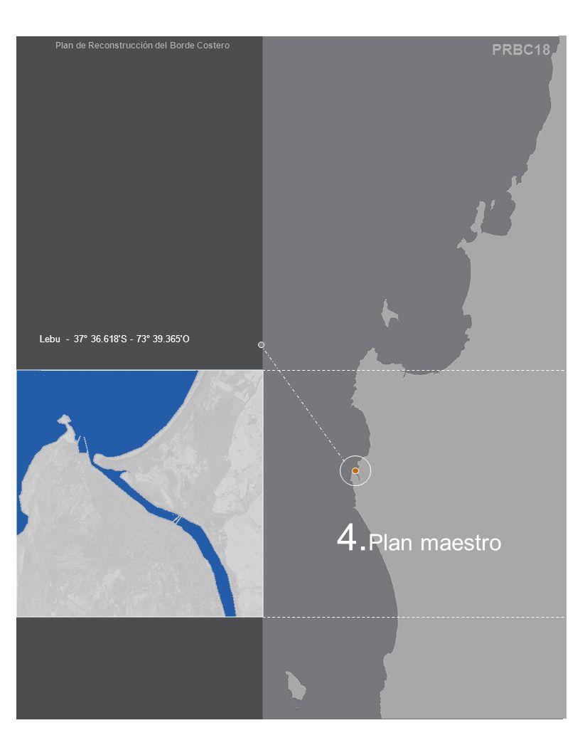 PRBC18 Plan de Reconstrucción del Borde Costero Lebu - 37° 36.618 S - 73° 39.365 O 4. Plan maestro