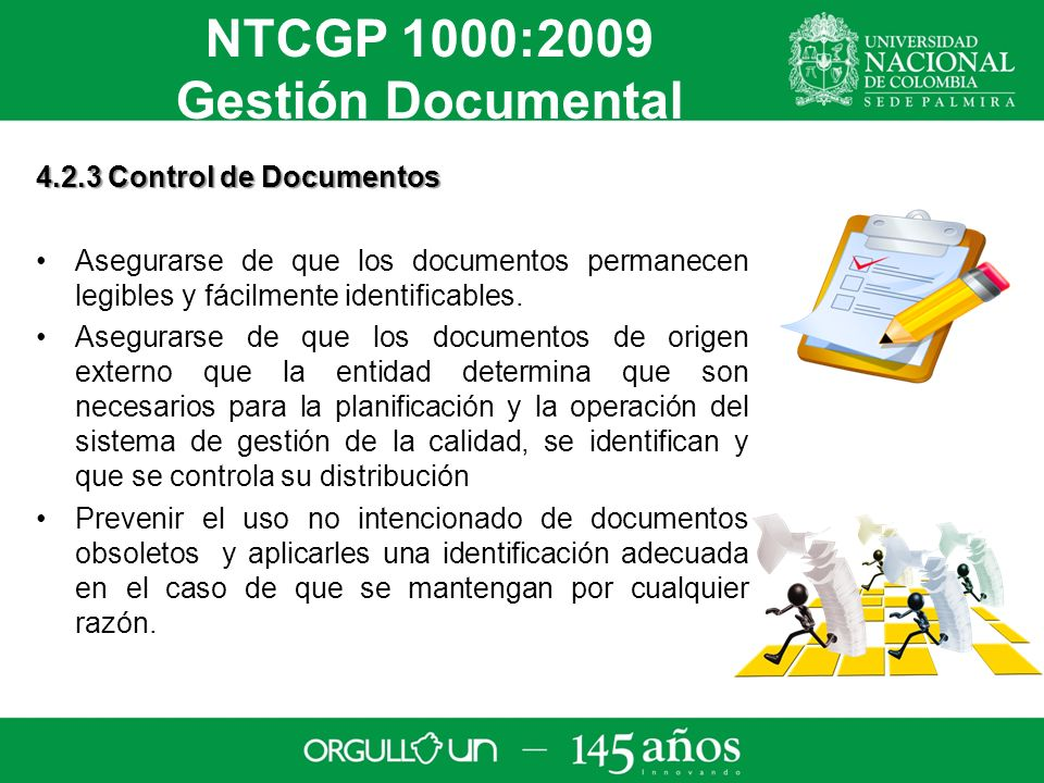 4.2.3 Control de Documentos Asegurarse de que los documentos permanecen legibles y fácilmente identificables.