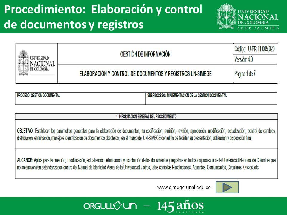 Procedimiento: Elaboración y control de documentos y registros www.simege.unal.edu.co
