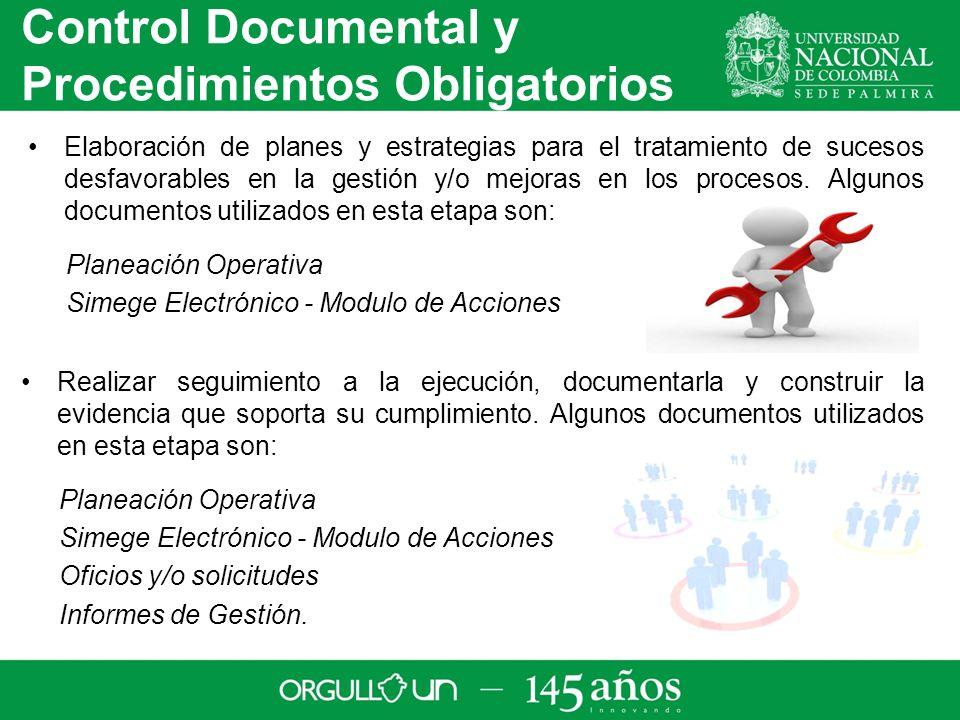 Control Documental y Procedimientos Obligatorios Elaboración de planes y estrategias para el tratamiento de sucesos desfavorables en la gestión y/o mejoras en los procesos.