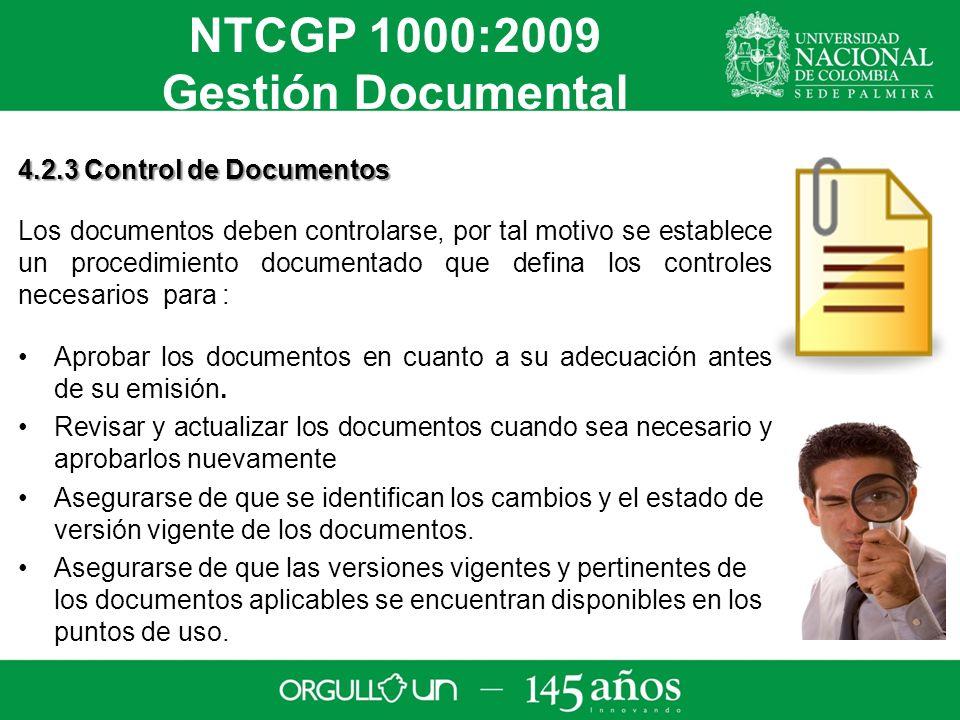 4.2.3 Control de Documentos Los documentos deben controlarse, por tal motivo se establece un procedimiento documentado que defina los controles necesarios para : Aprobar los documentos en cuanto a su adecuación antes de su emisión.