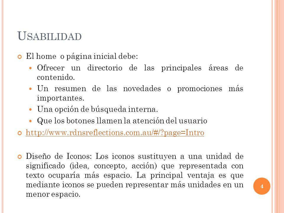 U SABILIDAD El home o página inicial debe: Ofrecer un directorio de las principales áreas de contenido.