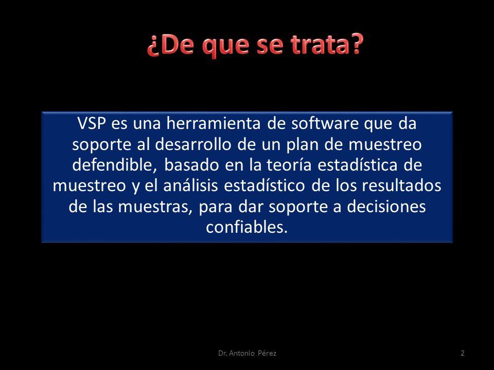 VSP es una herramienta de software que da soporte al desarrollo de un plan de muestreo defendible, basado en la teoría estadística de muestreo y el análisis estadístico de los resultados de las muestras, para dar soporte a decisiones confiables.