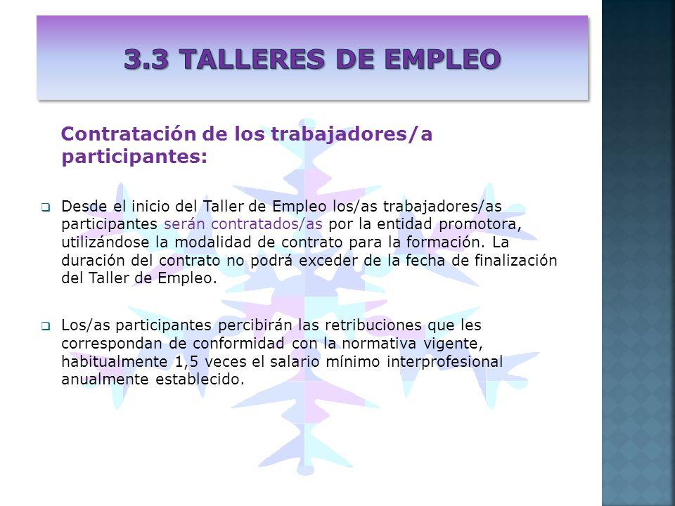 Contratación de los trabajadores/a participantes: Desde el inicio del Taller de Empleo los/as trabajadores/as participantes serán contratados/as por l
