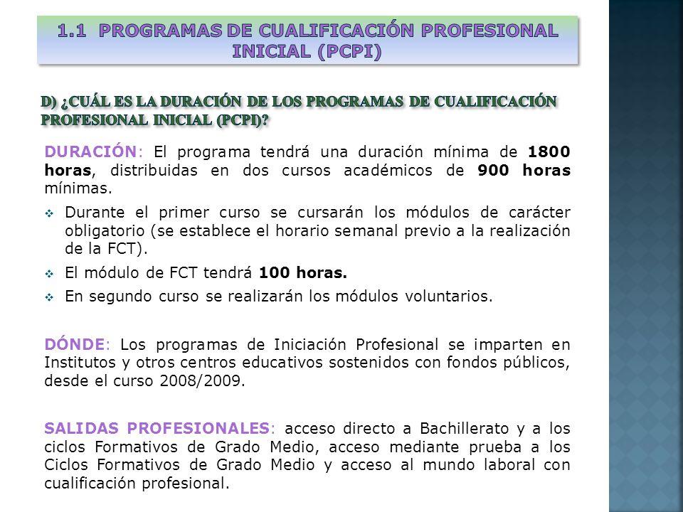 DURACIÓN: El programa tendrá una duración mínima de 1800 horas, distribuidas en dos cursos académicos de 900 horas mínimas.