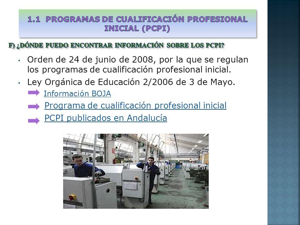 Orden de 24 de junio de 2008, por la que se regulan los programas de cualificación profesional inicial. Ley Orgánica de Educación 2/2006 de 3 de Mayo.