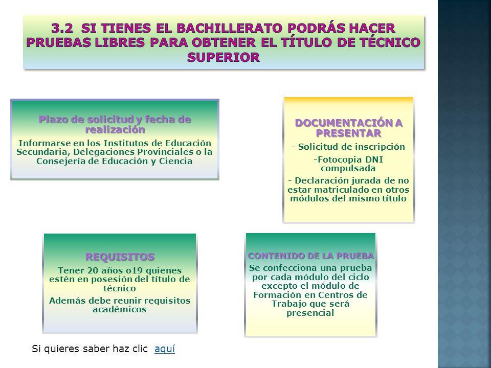 Plazo de solicitud y fecha de realización Informarse en los Institutos de Educación Secundaria, Delegaciones Provinciales o la Consejería de Educación
