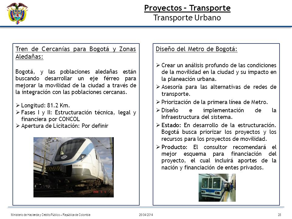 Tren de Cercanías para Bogotá y Zonas Aledañas: Bogotá, y las poblaciones aledañas están buscando desarrollar un eje férreo para mejorar la movilidad