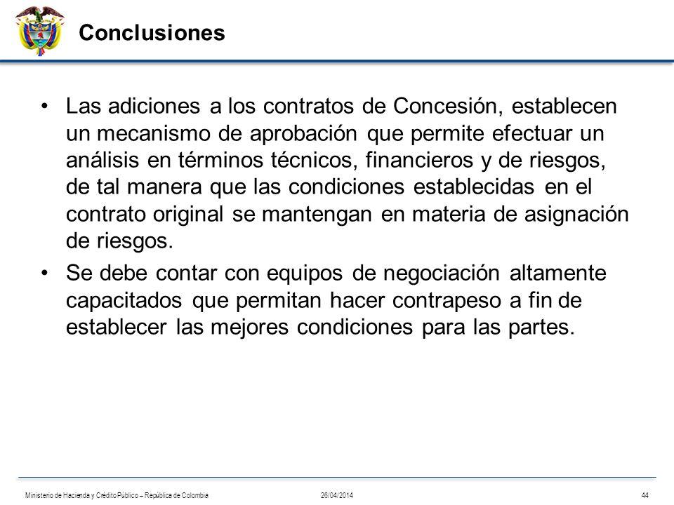 Conclusiones Las adiciones a los contratos de Concesión, establecen un mecanismo de aprobación que permite efectuar un análisis en términos técnicos,