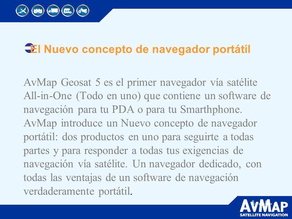El Nuevo concepto de navegador portátil AvMap Geosat 5 es el primer navegador vía satélite All-in-One (Todo en uno) que contiene un software de navega