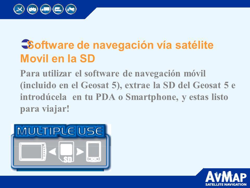 Software de navegación vía satélite Movil en la SD Para utilizar el software de navegación móvil (incluido en el Geosat 5), extrae la SD del Geosat 5