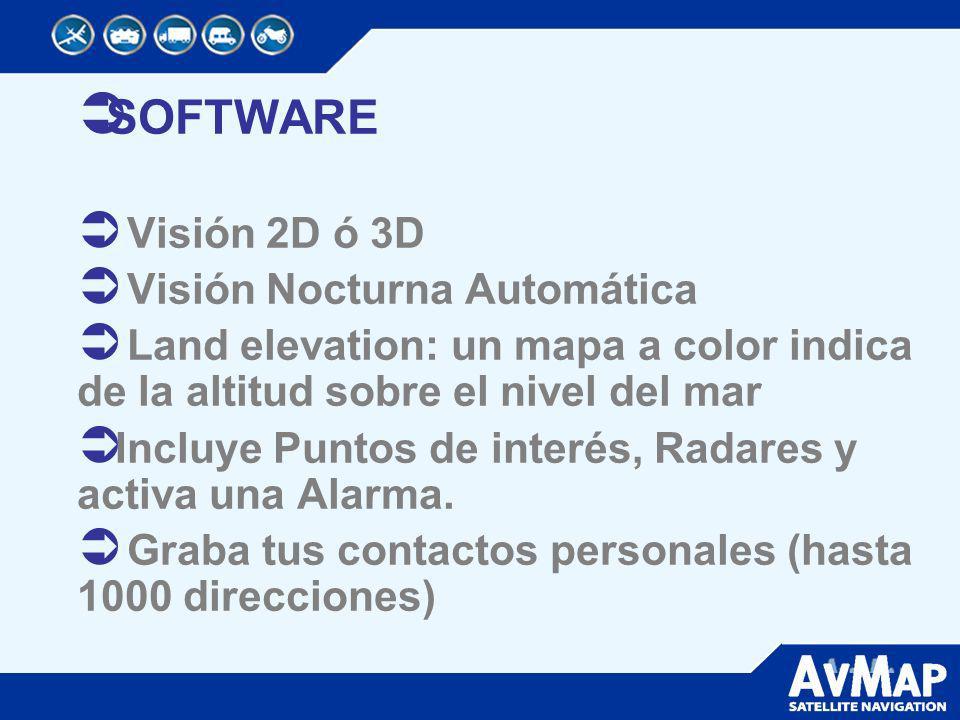 SOFTWARE Visión 2D ó 3D Visión Nocturna Automática Land elevation: un mapa a color indica de la altitud sobre el nivel del mar Incluye Puntos de inter