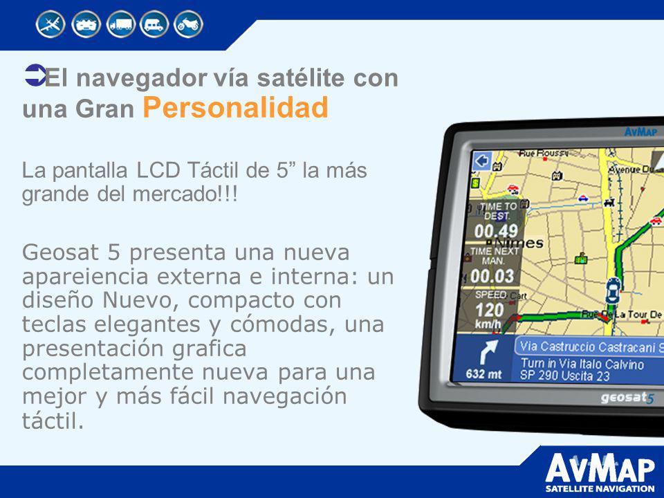 El navegador vía satélite con una Gran Personalidad La pantalla LCD Táctil de 5 la más grande del mercado!!! Geosat 5 presenta una nueva apareiencia e