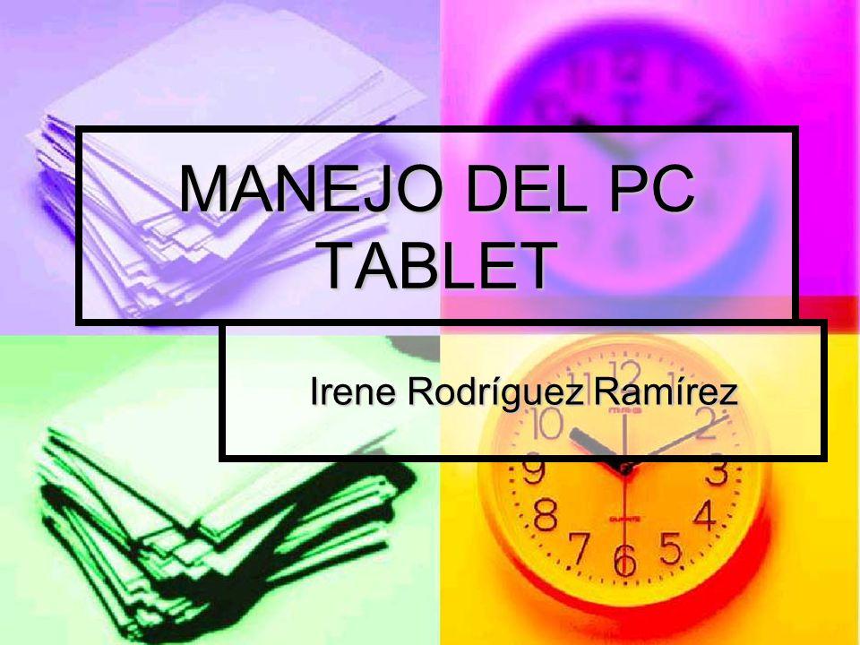 MANEJO DEL PC TABLET Irene Rodríguez Ramírez