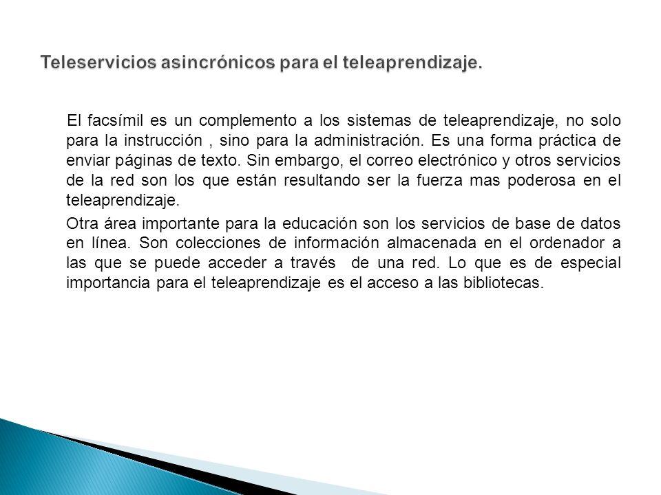 El facsímil es un complemento a los sistemas de teleaprendizaje, no solo para la instrucción, sino para la administración.