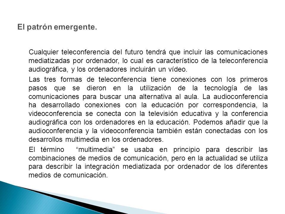 Cualquier teleconferencia del futuro tendrá que incluir las comunicaciones mediatizadas por ordenador, lo cual es característico de la teleconferencia audiográfica, y los ordenadores incluirán un vídeo.