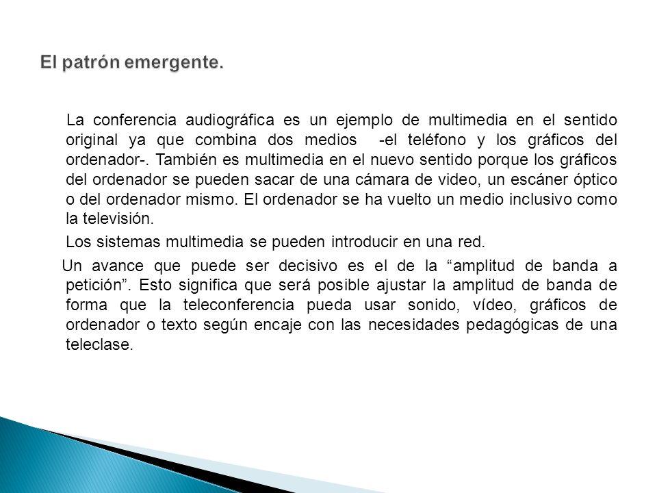 La conferencia audiográfica es un ejemplo de multimedia en el sentido original ya que combina dos medios -el teléfono y los gráficos del ordenador-.