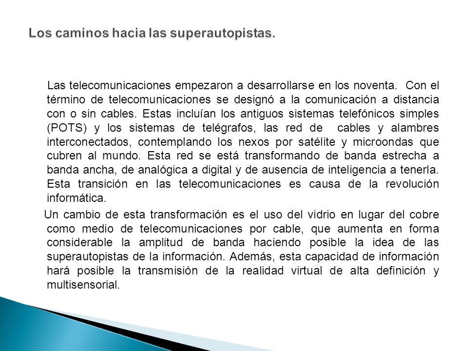 Las telecomunicaciones empezaron a desarrollarse en los noventa.