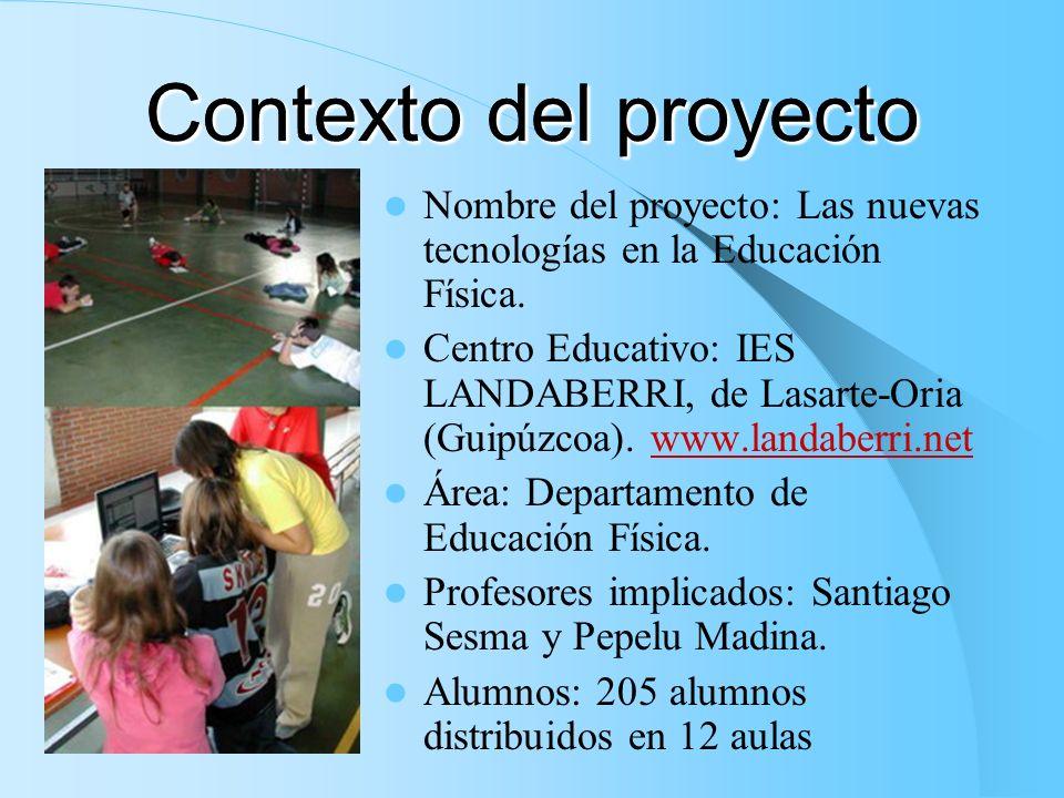 Teknologia berriak Gorputz Hezkuntzan Las nuevas tecnologías en la Educación Física Acción de innovación educativa que investiga la utilización de las