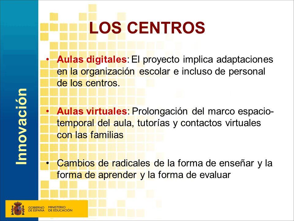 LOS CENTROS Aulas digitales: El proyecto implica adaptaciones en la organización escolar e incluso de personal de los centros. Aulas virtuales: Prolon