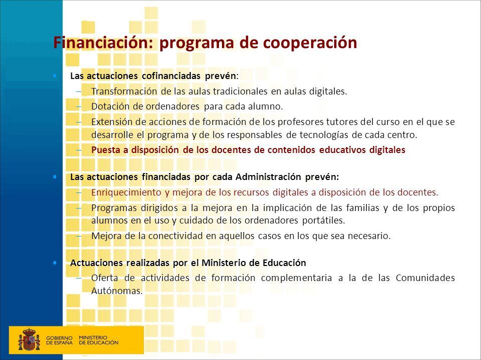 Financiación: programa de cooperación Las actuaciones cofinanciadas prevén: –Transformación de las aulas tradicionales en aulas digitales. –Dotación d