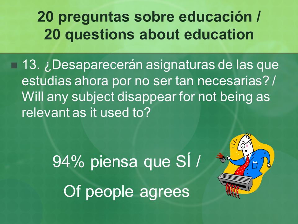 20 preguntas sobre educación / 20 questions about education 13.