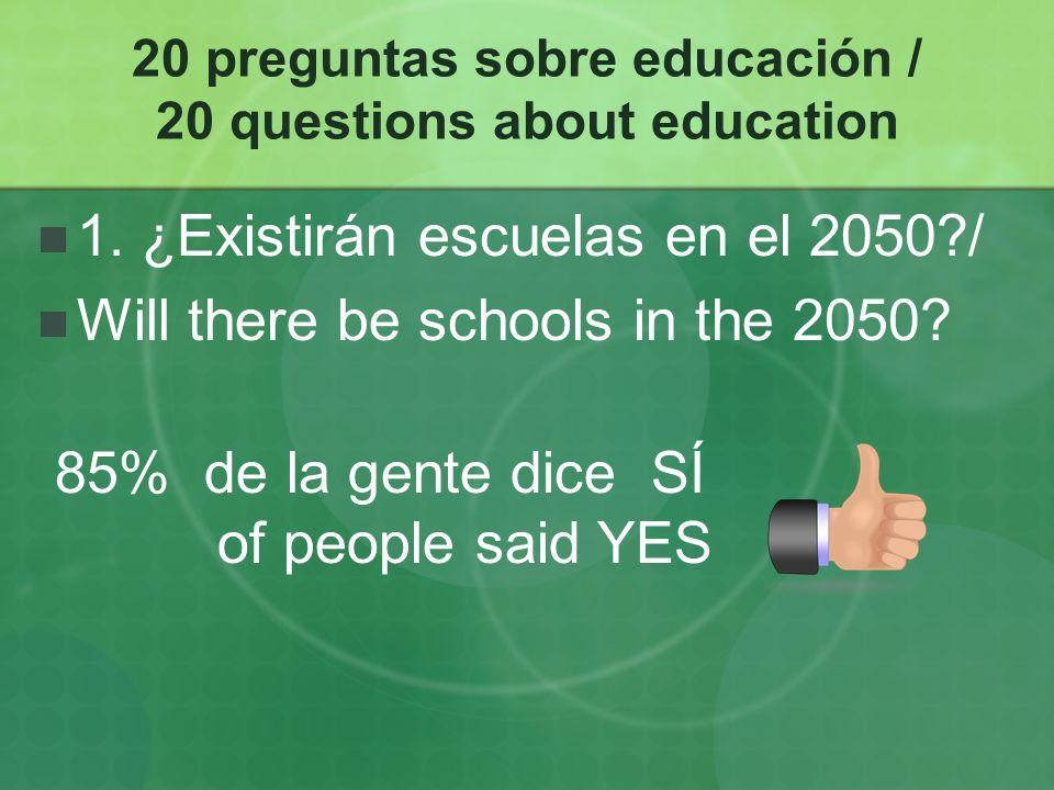 20 preguntas sobre educación / 20 questions about education 2.
