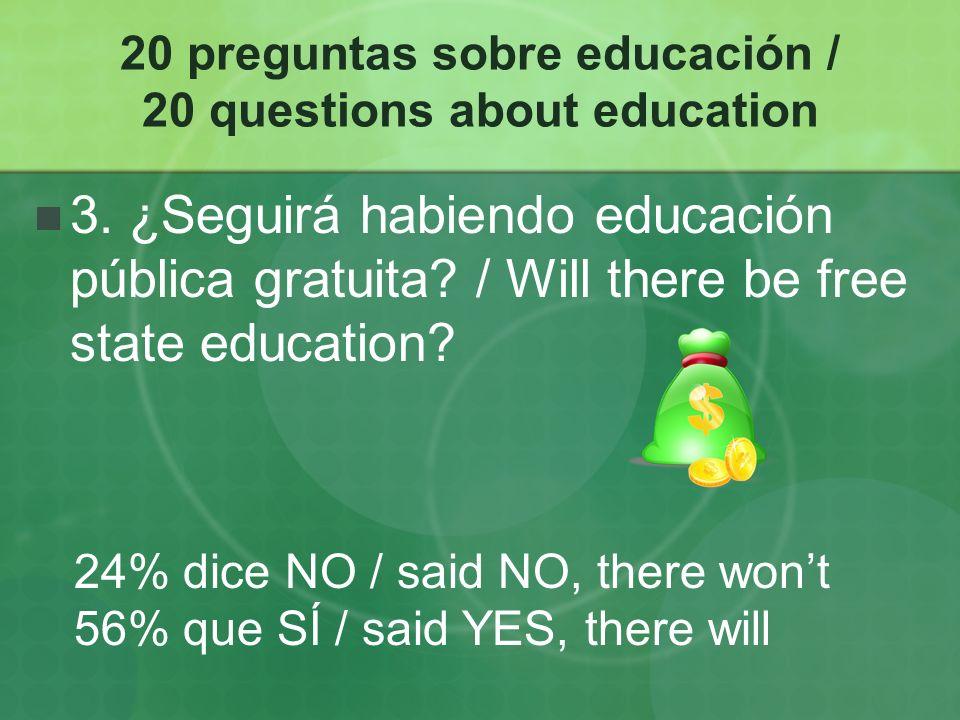 20 preguntas sobre educación / 20 questions about education 13.