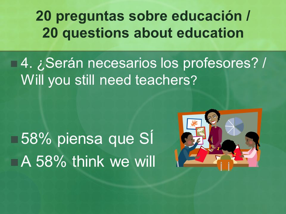 20 preguntas sobre educación / 20 questions about education 4.