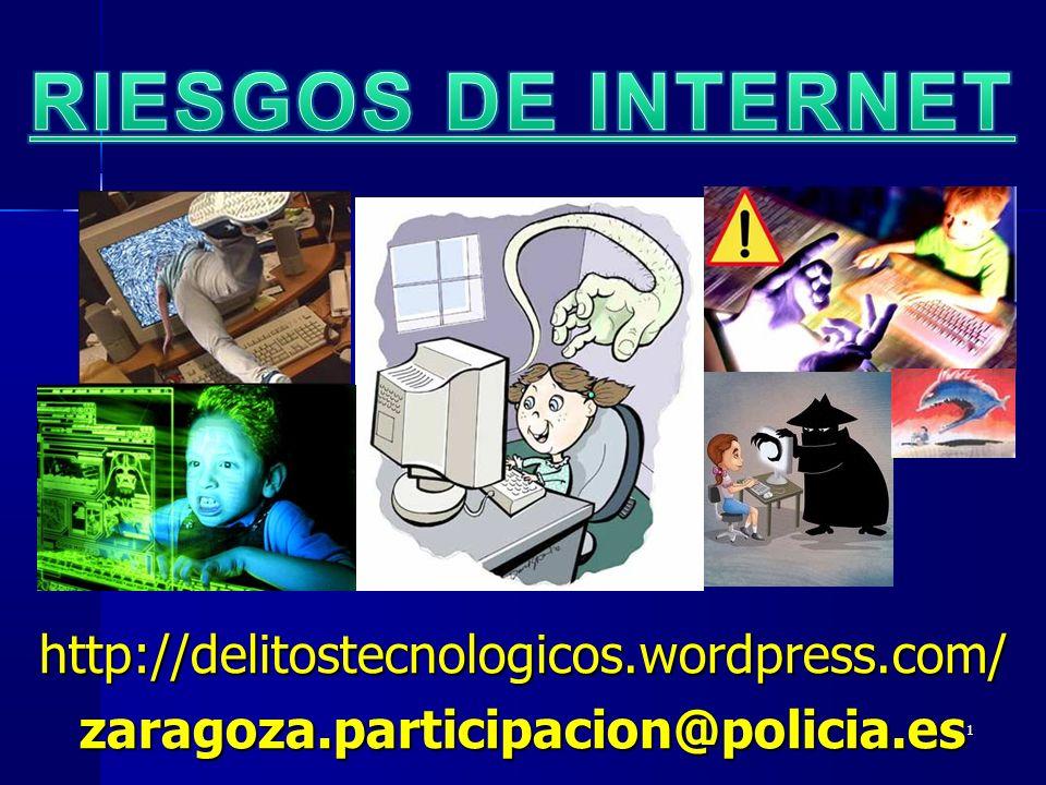 1 http://delitostecnologicos.wordpress.com/zaragoza.participacion@policia.es
