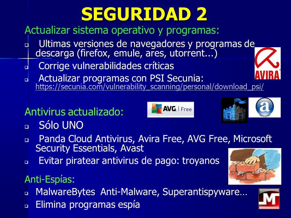20 SEGURIDAD 2 Actualizar sistema operativo y programas: Ultimas versiones de navegadores y programas de descarga (firefox, emule, ares, utorrent...)