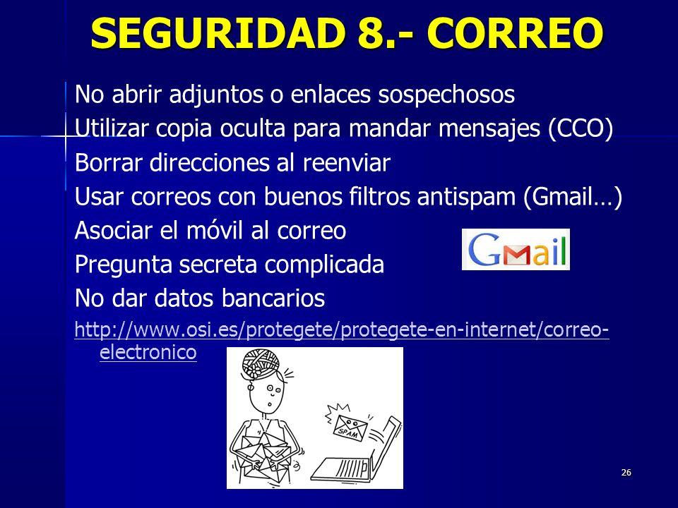 26 No abrir adjuntos o enlaces sospechosos Utilizar copia oculta para mandar mensajes (CCO) Borrar direcciones al reenviar Usar correos con buenos fil