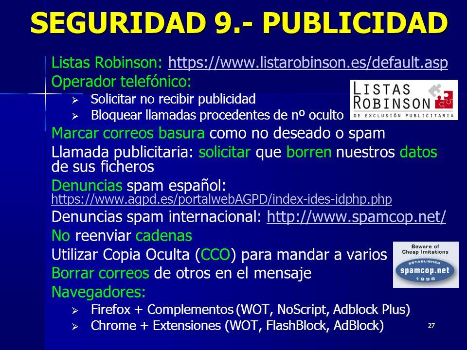 27 Listas Robinson: https://www.listarobinson.es/default.asphttps://www.listarobinson.es/default.asp Operador telefónico: Solicitar no recibir publici