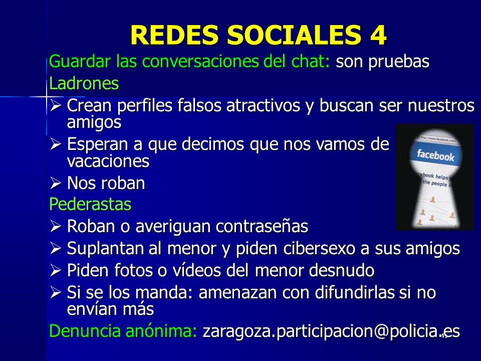 41 REDES SOCIALES 4 Guardar las conversaciones del chat: son pruebas Ladrones Crean perfiles falsos atractivos y buscan ser nuestros amigos Crean perf