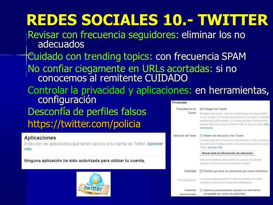 47 REDES SOCIALES 10.- TWITTER Revisar con frecuencia seguidores: eliminar los no adecuados Cuidado con trending topics: con frecuencia SPAM No confia
