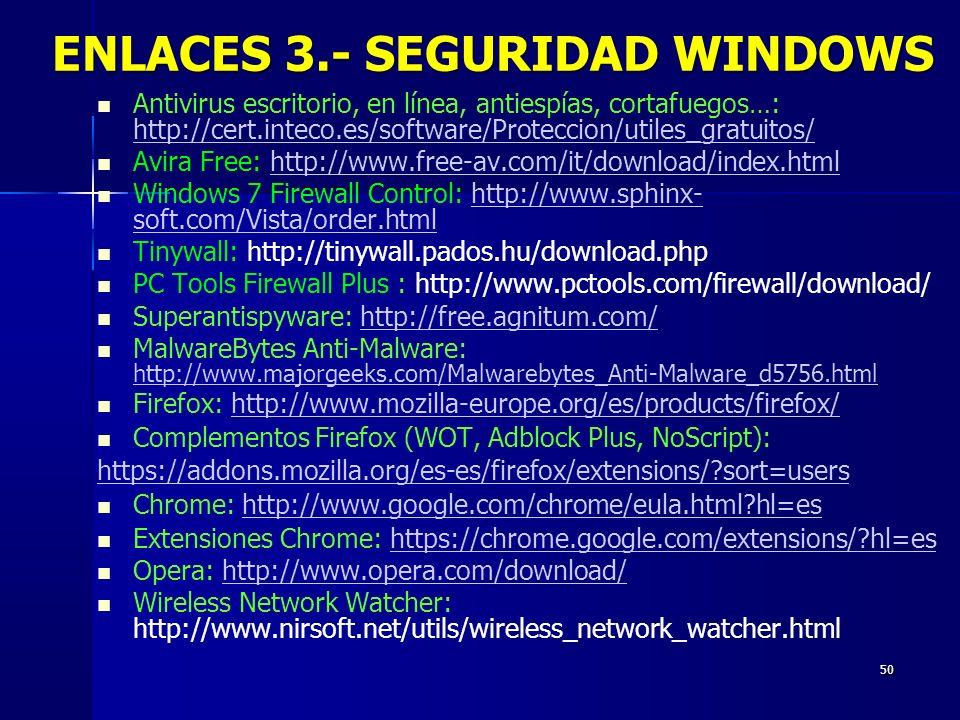 50 Antivirus escritorio, en línea, antiespías, cortafuegos…: http://cert.inteco.es/software/Proteccion/utiles_gratuitos/ http://cert.inteco.es/softwar