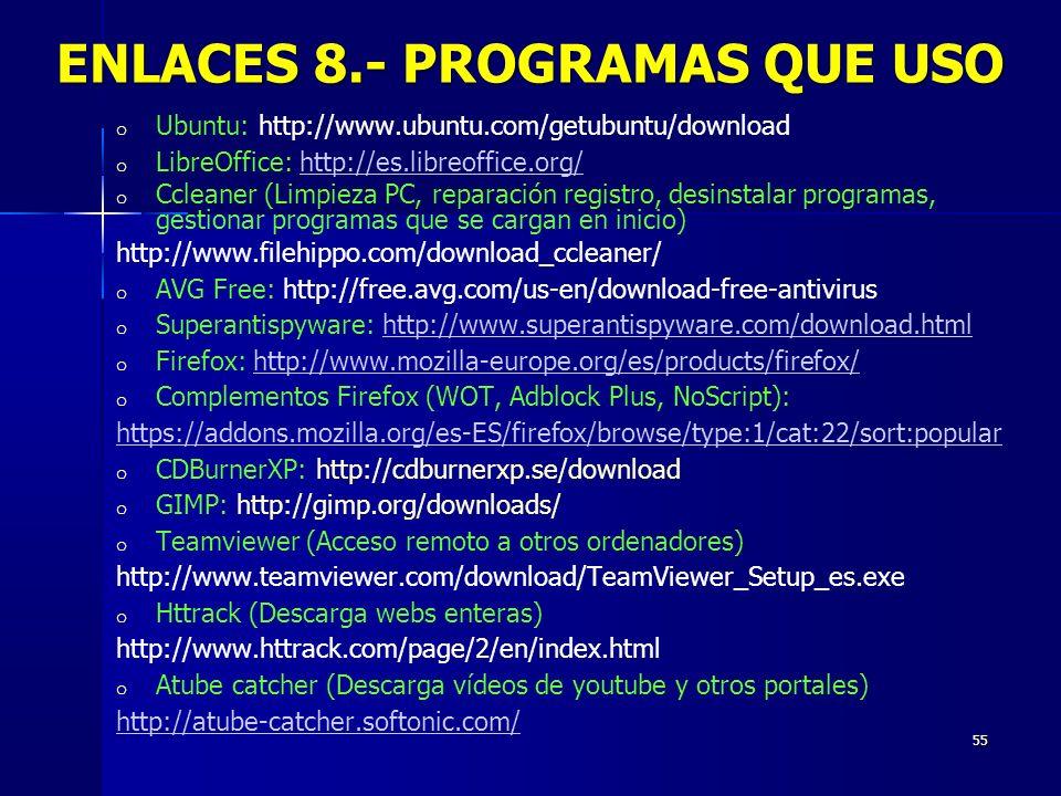 55 o Ubuntu: http://www.ubuntu.com/getubuntu/download o LibreOffice: http://es.libreoffice.org/http://es.libreoffice.org/ o Ccleaner (Limpieza PC, rep