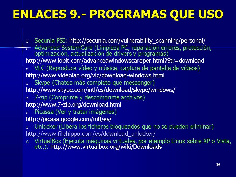 56 o Secunia PSI: http://secunia.com/vulnerability_scanning/personal/ o Advanced SystemCare (Limpieza PC, reparación errores, protección, optimización