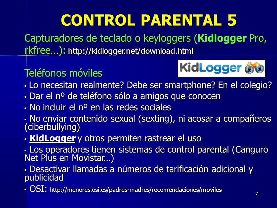 7 Capturadores de teclado o keyloggers (Kidlogger Pro, rkfree…): http://kidlogger.net/download.html Teléfonos móviles Lo necesitan realmente? Debe ser