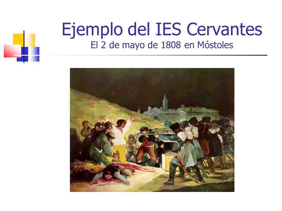 Ejemplo del IES Cervantes El 2 de mayo de 1808 en Móstoles