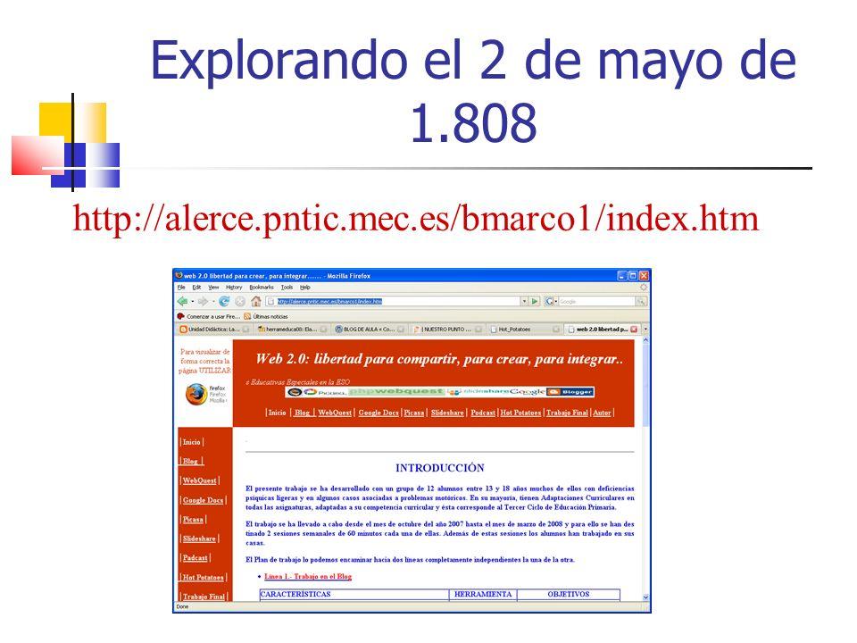 Explorando el 2 de mayo de 1.808 http://alerce.pntic.mec.es/bmarco1/index.htm