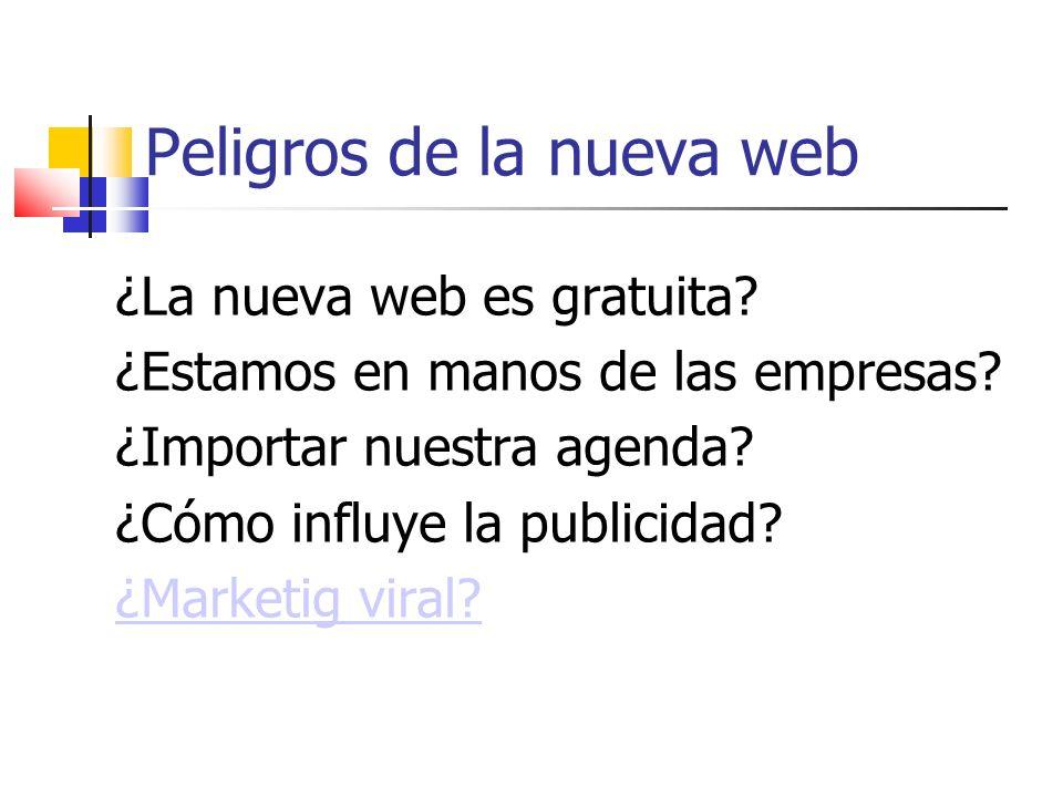 Peligros de la nueva web ¿La nueva web es gratuita.