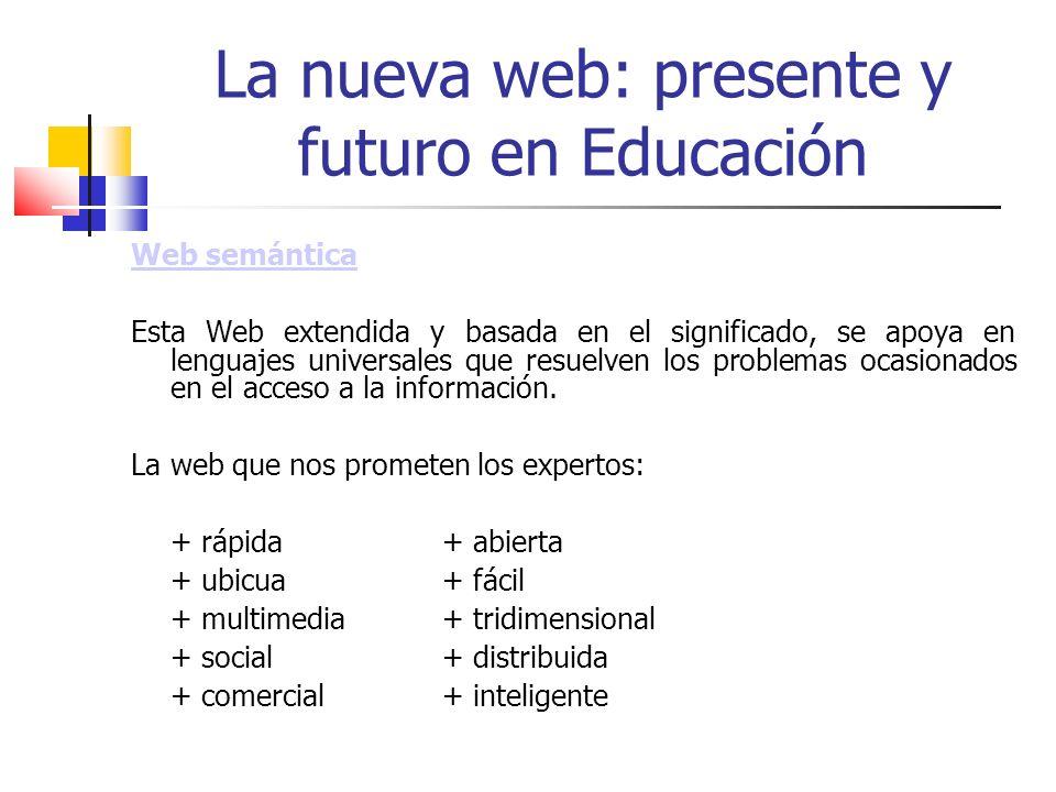 Problemas de la nueva web Las herramientas de la Web 2.0 son aplicaciones que están en constante desarrollo.
