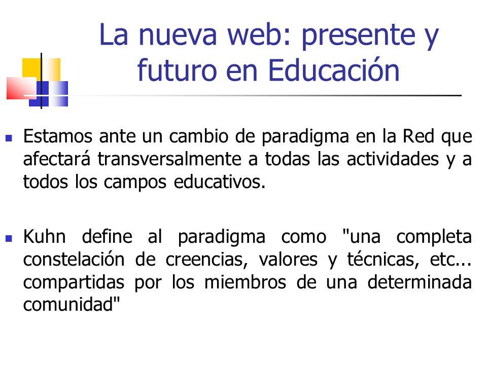 Estamos ante un cambio de paradigma en la Red que afectará transversalmente a todas las actividades y a todos los campos educativos.
