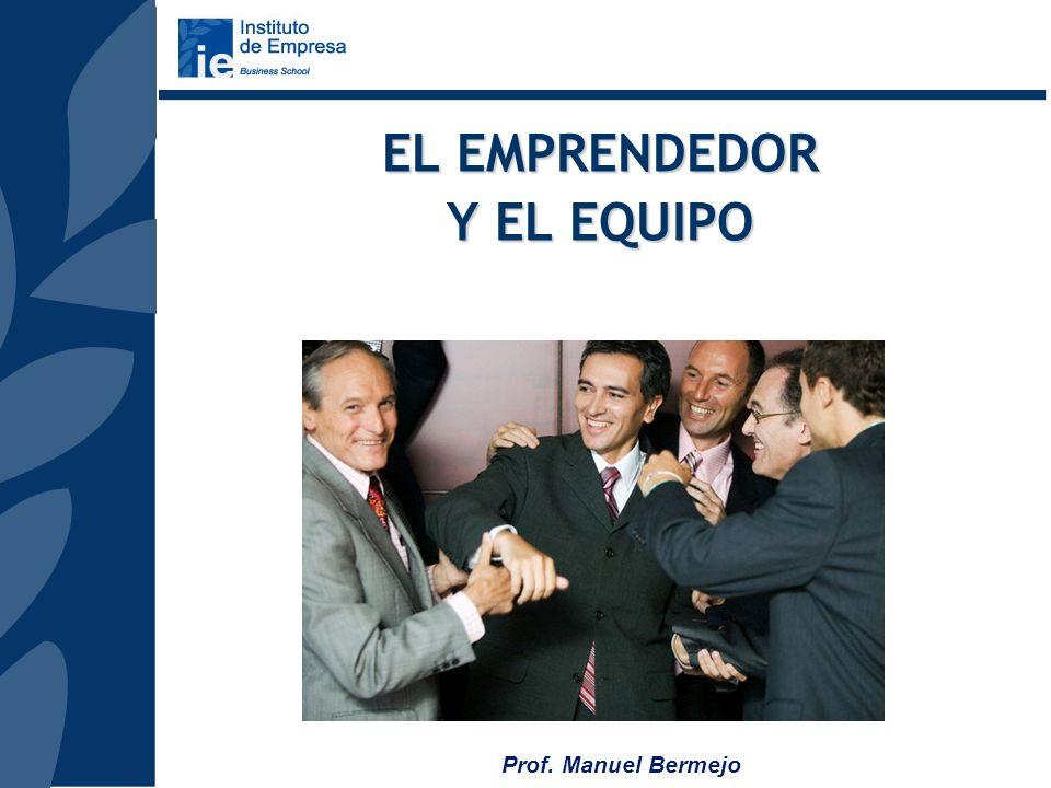 Prof. Manuel Bermejo IDEA Desarrollar una idea pensada, Innovadora y diferenciada GESTION Asegurarse que, una vez lanzada, la nueva empresa la nueva e