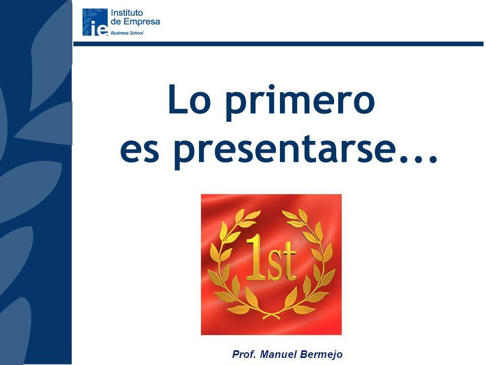 Prof. Manuel Bermejo EL EMPRENDEDOR Y EL EQUIPO