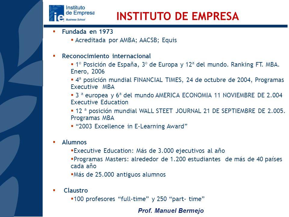 Prof. Manuel Bermejo EL ENFOQUE IE Una oportunidad para la necesaria actualización que demanda un entorno crecientemente complejo, competitivo, cambia