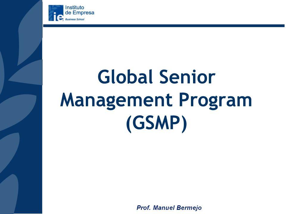Prof. Manuel Bermejo Alta Dirección Juniors SMP & GSMP AMP & AMP Regional Directivos intermedios MBA Executive MBA Directivos de alto potencial Nuestr