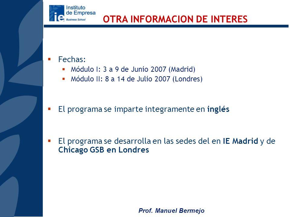 Prof. Manuel Bermejo Claustro mixto: Chicago GSB e Instituto de Empresa Atención a la problemática específica de cada participante Aprendizaje colecti
