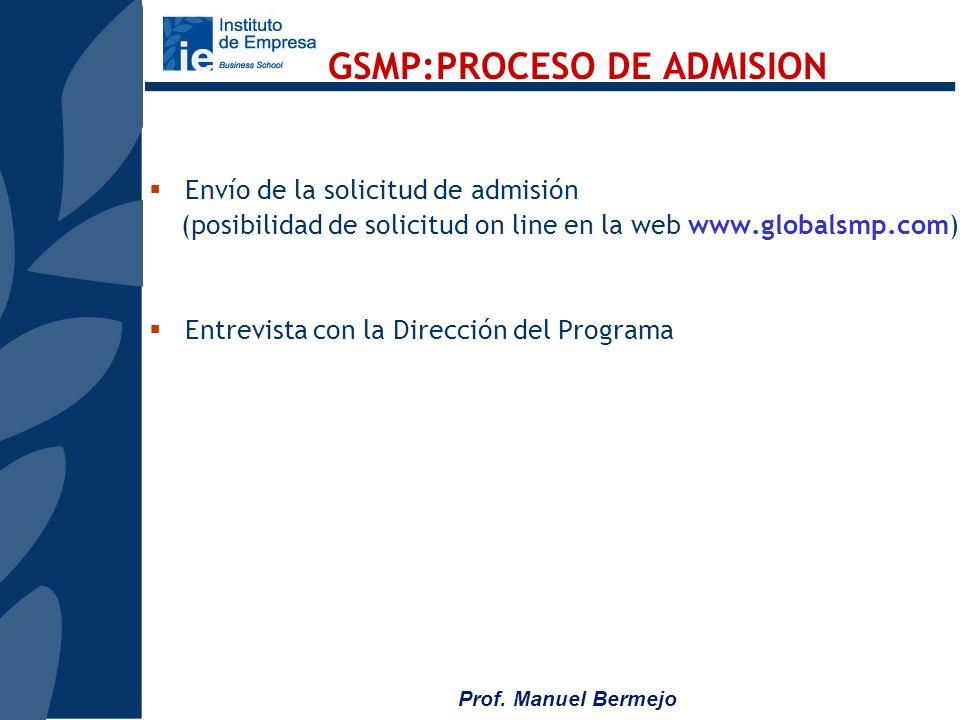 Prof. Manuel Bermejo Fechas: Módulo I: 3 a 9 de Junio 2007 (Madrid) Módulo II: 8 a 14 de Julio 2007 (Londres) El programa se imparte integramente en i